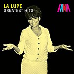 La Lupe La Lupe - Greatest Hits
