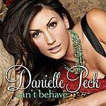 Danielle Peck Can't Behave