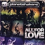 Planetshakers All For Love