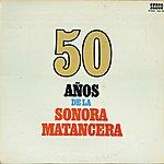 La Sonora Matancera 50 Años De La Sonora Matancera