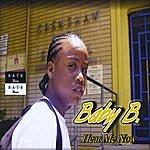 Baby B. Hear Me Now: The Maxi Single