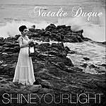 Natalie Duque Shine Your Light