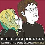 BettySoo Across The Borderline: More Lies