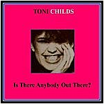 Toni Childs Is There Anybody Out There