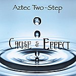 Aztec Two-Step Cause & Effect