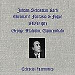 George Malcolm Bach: Chromatic Fantasia & Fuge, Bwv 903 (Remastered)