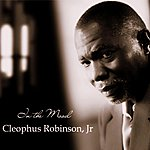 Cleophus Robinson In The Mood