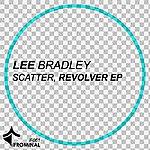 Lee Bradley Scatter, Revolver Ep