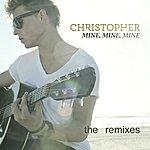 Christopher Mine, Mine, Mine (The Remixes)