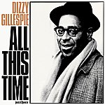 Dizzy Gillespie All This Time