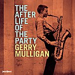 Gerry Mulligan The After Life Of The Party
