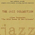 Allen Toussaint The Wild Sound Of New Orleans (The Jazz Collection)