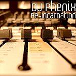 DJ Phenix Re-Incarnation