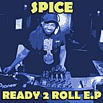 Spice Ready To Roll Ep
