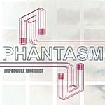 Phantasm Impossible Machines