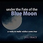 Jill Tracy Under The Fate Of The Blue Moon