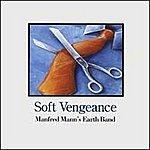 Manfred Mann's Earth Band Soft Vengeance
