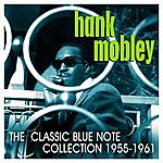 Hank Mobley The Classic Blue Note Collection: 1955 - 1961