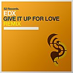 EDX Give It Up For Love (Remix)