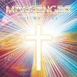 The Messenger Set Me Free
