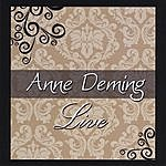 Anne Deming Live
