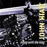 John Hiatt Riding With The King