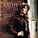 Kathy Mattea Lonesome Standard Time