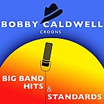 Bobby Caldwell Bobby Caldwell Croons Big Band Hits & Standards