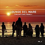 V.A. Lounge Del Mare 3 - Chillout Cafe Pearls