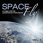V.A. Space Fly Vol.1-A Magic Chill Trip Presented By Frank Borell