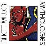 Rhett Miller Mythologies