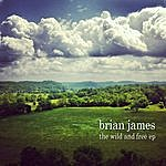 Brian James The Wild And Free Ep