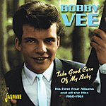 Bobby Vee Take Good Care Of My Baby - His First Four Albums And All The Hits 1960 - 1961