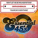 Santa Esmeralda Don't Let Me Be Misunderstood / You're My Everything (Digital 45)