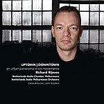 Netherlands Radio Philharmonic Rijnvos: Uptown|Downtown - An Urban Panorma In Six Movements