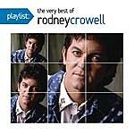 Rodney Crowell Playlist: The Very Best Of Rodney Crowell