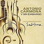 Antonio Carmona Y Sin Embargo