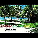 Jerry Harris Reggae Riddims Dub
