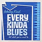 Johnny Neel Every Kinda' Blues