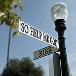 Rise So Help Me God