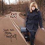 Kati Mac Save Me From Myself