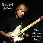 Robert Urban The Mirror Of My Soul
