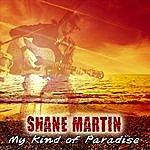 Shane Martin My Kind Of Paradise