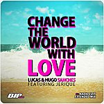 Lucas Change The World With Love (Featuring Jerique)