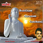 S. P. Balasubramaniam Buddham Saranam Gatchami