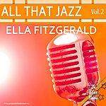 Ella Fitzgerald All That Jazz: Ella Fitzgerald Vol. 2