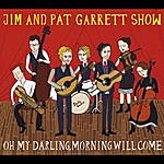 Jim Oh My Darling, Morning Will Come