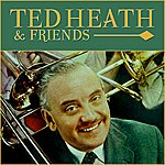 Buddy Morrow Ted Heath & Friends