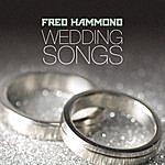 Fred Hammond Wedding Songs