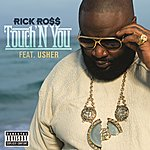 Rick Ross Touch'n You (Feat. Usher) (Explicit Version)